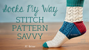 Socks My Way: Stitch Pattern Savvy